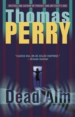 Dead Aim : A Novel - Thomas Perry