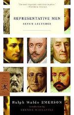 Representative Men (Seven Lectures) : Seven Lectures - Ralph Waldo Emerson