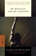 My Bondage and My Freedom - Frederick Douglass