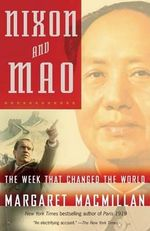 Nixon and Mao : The Week That Changed the World - Margaret MacMillan