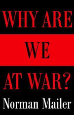 Why are We at War - Norman Mailer