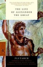 The Life of Alexander the Great - Plutarch