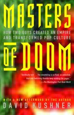 Masters of Doom : How Two Guys Created an Empire and Transformed Pop Culture - David Kushner