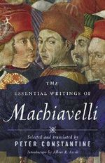 Essential Writings of Machiavelli - Niccolo Machiavelli