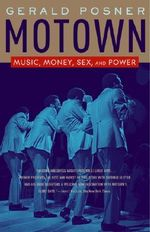 Motown : Music, Money, Sex, and Power - Gerald Posner