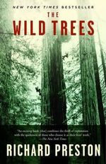 The Wild Trees : A Story of Passion and Daring - Richard Preston