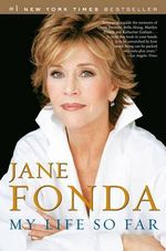 My Life So Far - Jane Fonda