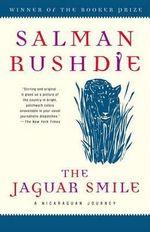 The Jaguar Smile : A Nicaraguan Journey - Salman Rushdie
