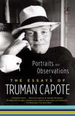 Portraits and Observations : The Essays of Truman Capote - Truman Capote
