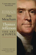 Thomas Jefferson : The Art of Power - Jon Meacham