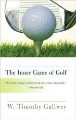 The Inner Game of Golf - W Timothy Gallwey