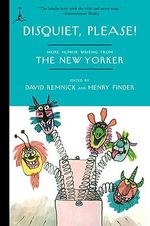 Disquiet, Please! : More Humor Writing from the New Yorker - David Remnick