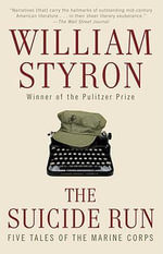 The Suicide Run : Five Tales of the Marine Corps - William Styron