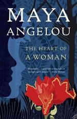 The Heart of a Woman - Dr Maya Angelou