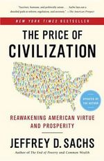 The Price of Civilization : Reawakening American Virtue and Prosperity - Professor Jeffrey D Sachs