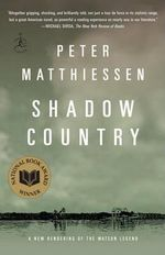 Shadow Country : A New Rendering of the Watson Legend - Peter Matthiessen