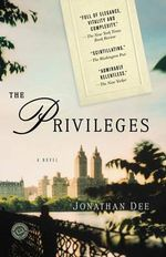 The Privileges :  A Novel a Novel - Jonathan Dee