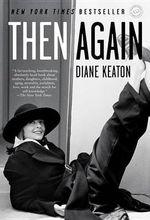 Then Again - Diane Keaton