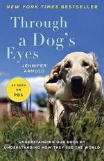 Through a Dog's Eyes - Jennifer Arnold