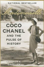 Mademoiselle : Coco Chanel and the Pulse of History - Rhonda K Garelick
