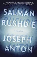 Joseph Anton : A Memoir - Salman Rushdie