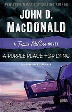 A Purple Place for Dying : A Travis McGee Novel - John D MacDonald