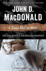 The Girl in the Plain Brown Wrapper : A Travis McGee Novel - John D MacDonald