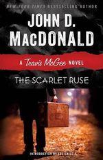 The Scarlet Ruse : A Travis McGee Novel - John D MacDonald