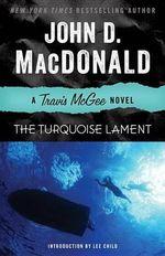 The Turquoise Lament : A Travis McGee Novel - John D MacDonald