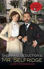 Shopping, Seduction & Mr. Selfridge : A Travis McGee Novel - Lindy Woodhead