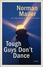 Tough Guys Don't Dance - Norman Mailer