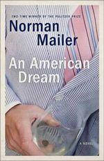 An American Dream : A Novel - Norman Mailer