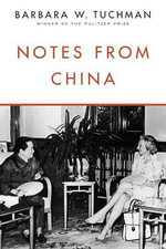 Notes from China - Barbara Wertheim Tuchman