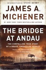 The Bridge at Andau : The Compelling True Story of a Brave, Embattled People - James A. Michener