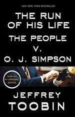 Run of His Life : The People v. O.J. Simpson - Jeffrey Toobin