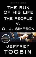 The Run of His Life : The People V. O.J. Simpson - Jeffrey Toobin