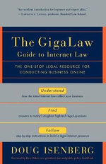 The Gigalaw Guide to Internet Law : The One-stop Legal Resource for Conducting Business Online - Doug Isenberg