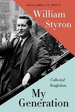 My Generation : Collected Nonfiction - William Styron
