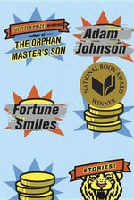 Fortune Smiles : Stories - Adam Johnson