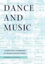 Dance and Music : A Guide to Dance Accompaniment for Musicians and Dance Teachers - Harriet Cavalli