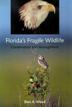 Florida's Fragile Wildlife : Conservation and Management - Don A. Wood