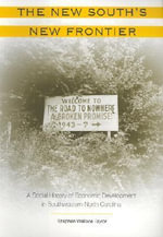 The New South's New Frontier : A Social History of Economic Development in Southwestern North Carolina - Stephen Wallace Taylor