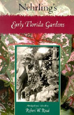 Nehrling's Early Florida Gardens - Henry Nehrling