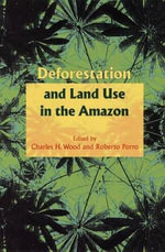 Deforestation and Land Use in the Amazon