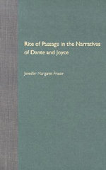 Rite of Passage in the Narratives of Dante and Joyce : Florida James Joyce (Hardcover) - Jennifer Margaret Fraser