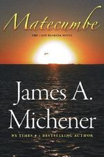 Matecumbe :  A Lost Florida Novel - James A. Michener