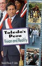 Toledo's Peru : Vision and Reality - Ronald Bruce St.John