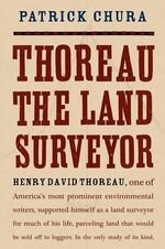 Thoreau the Land Surveyor : An Autobiography - Patrick Chura