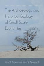The Historical Ecology of Small Scale Economies