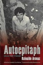Autoepitaph : Selected Poems - Reinaldo Arenas